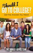 Should I Go to College?: Get the Answers You Need