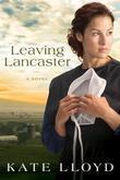 Leaving Lancaster: A Novel