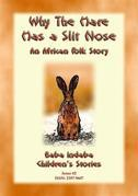 Why the Hare has a Split Nose - An Ancient Zulu Folk Tale