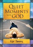 Quiet Moments With God For Teens