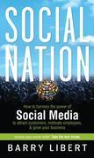Social Nation: How to Harness the Power of Social Media to Attract Customers, Motivate Employees, and Grow Your Business