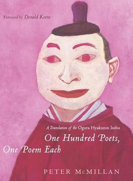 One Hundred Poets, One Poem Each: A Translation of the Ogura Hyakunin Isshu