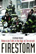 Firestorm: American Film in the Age of Terrorism