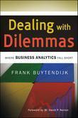 Dealing with Dilemmas: Where Business Analytics Fall Short