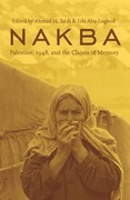 Nakba: Palestine, 1948, and the Claims of Memory