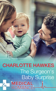 The Surgeon's Baby Surprise (Mills & Boon Medical)