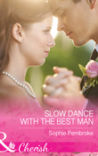 Slow Dance With The Best Man (Mills & Boon Cherish) (Wedding of the Year, Book 1)