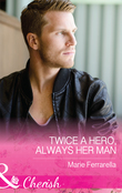 Twice A Hero, Always Her Man (Mills & Boon Cherish) (Matchmaking Mamas, Book 21)
