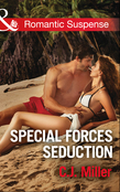 Special Forces Seduction (Mills & Boon Romantic Suspense)
