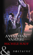A Venetian Vampire (Mills & Boon Nocturne) (Harlequin Nocturne, Book 41)