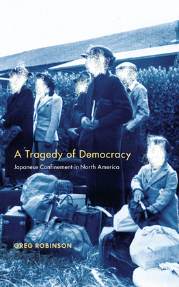 A Tragedy of Democracy: Japanese Confinement in North America