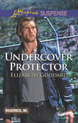 Undercover Protector (Mills & Boon Love Inspired Suspense) (Wilderness, Inc., Book 2)
