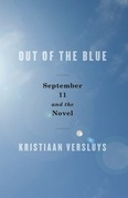 Out of the Blue: September 11 and the Novel