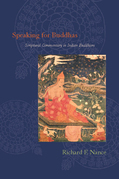 Speaking for Buddhas: Scriptural Commentary in Indian Buddhism
