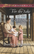 For The Sake Of The Children (Mills & Boon Love Inspired Historical)