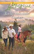 Rocky Mountain Cowboy (Mills & Boon Love Inspired)