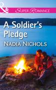 A Soldier's Pledge (Mills & Boon Superromance)