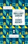 How to have a Brilliant Career in Estate Agency: The ultimate guide to success in the property industry.