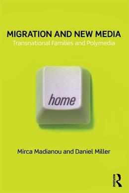 Migration and New Media: Transnational Families and Polymedia