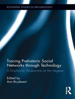 Tracing Prehistoric Social Networks Through Technology: A Diachronic Perspective on the Aegean