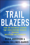 Trailblazers: How Top Business Leaders Are Accelerating Results Through Inclusion and Diversity