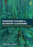 Theorising Teaching in Secondary Classrooms: Understanding Our Practice from a Sociocultural Perspective