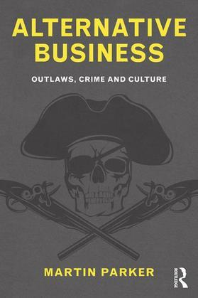 Alternative Business: Outlaws, Crime and Culture