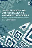 School Leadership for Authentic Family and Community Partnerships: Research Perspectives for Transforming Practice
