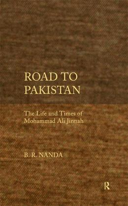 Road to Pakistan: The Life and Times of Mohammad Ali Jinnah