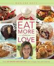 Eat More of What You Love: Over 200 Brand-New Recipes Low in Sugar, Fat, and Calories