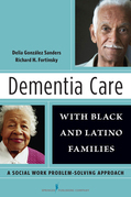 Dementia Care with Black and Latino Families: A Social Work Problem-Solving Approach