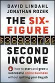 The Six-Figure Second Income: How To Start and Grow A Successful Online Business Without Quitting Your Day Job
