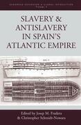 Slavery and Antislavery in Spain's Atlantic Empire