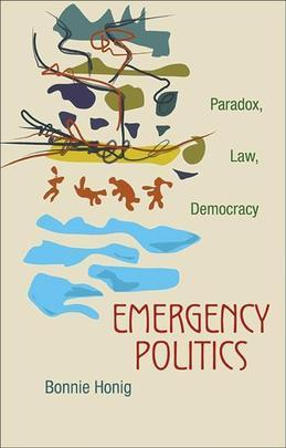 Emergency Politics: Paradox, Law, Democracy