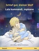 Schlaf gut, kleiner Wolf – Lala kamnandi, mpisane. Zweisprachiges Kinderbuch (Deutsch – Zulu)