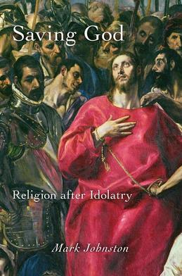 Saving God: Religion after Idolatry