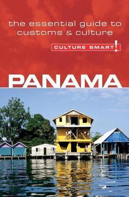Panama - Culture Smart!: The Essential Guide to Customs & Culture