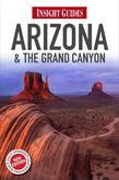 Insight Guides: Arizona & The Grand Canyon