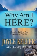 Why Am I Here?: A Concise Guide to Your Purpose and Potential