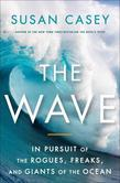 The Wave: In the Pursuit of the Rogues, Freaks and Giants of the Ocean