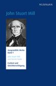 John Stuart Mill und Harriet Taylor,  Freiheit und Gleichberechtigung