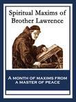 Spiritual Maxims of Brother Lawrence: With linked Table of Contents