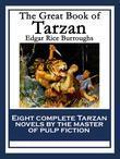 The Great Book of Tarzan: Tarzan of the Apes; The Return of Tarzan; The Beasts of Tarzan; The Son of Tarzan; Tarzan and the Jewels of Opar; Jungle Tal