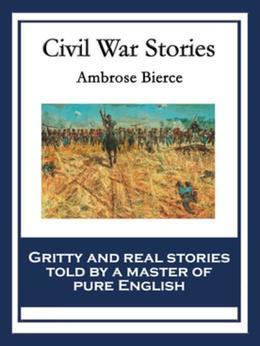 Civil War Stories: With linked Table of Contents