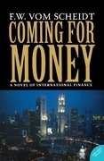Coming for Money: A Novel of International Finance