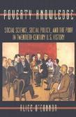 Poverty Knowledge: Social Science, Social Policy, and the Poor in Twentieth-Century U.S. History