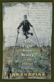 The Flight from Reality in the Human Sciences