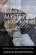 Sarah Martin Mysteries 2-Book Bundle: The Whole, Entire, Complete Truth / The Law of Three