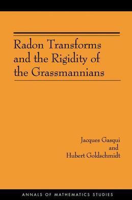 Radon Transforms and the Rigidity of the Grassmannians (AM-156)