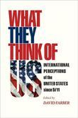 What They Think of Us: International Perceptions of the United States since 9/11